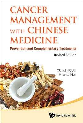 Cancer Management with Chinese Medicine: Prevention and Complementary Treatments