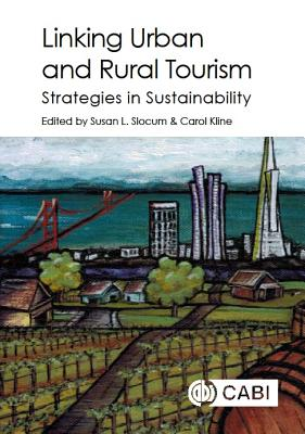 Linking Urban and Rural Tourism: Strategies in Sustainability
