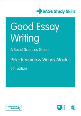 Good Essay Writing: A Social Sciences Guide