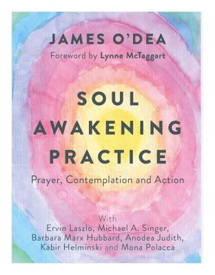 Soul Awakening Practice: Prayer, Contemplation and Action