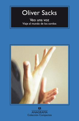 Veo una voz/ Seeing Voices: Viaje Al Mundo De Los Sordos / a Journey into the World of the Deaf