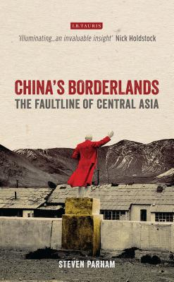 China's Borderlands: The Faultline of Central Asia