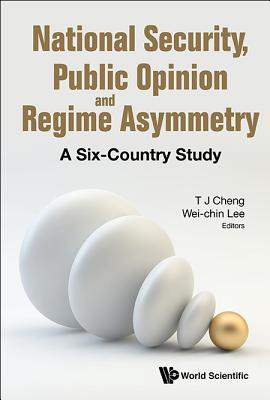 National Security, Public Opinion and Regime Asymmetry: A Six-country Study