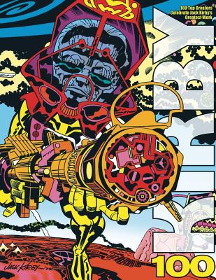 Kirby 100: 100 Top Creators Celebrate Jack Kirby's Greatest Work