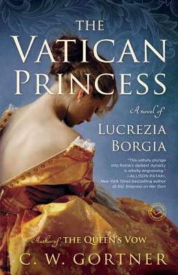 The Vatican Princess: A Novel of Lucrezia Borgia, Reader's Guide Included
