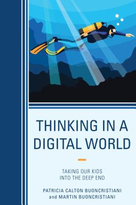 Thinking in a Digital World: Taking Our Kids into the Deep End
