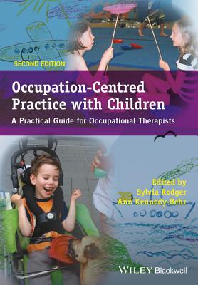 Occupation-Centred Practice With Children: A Practical Guide for Occupational Therapists