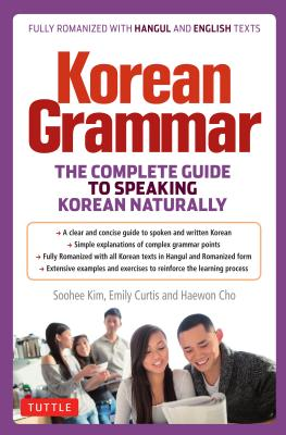 Korean Grammar: The Complete Guide to Speaking Korean Naturally