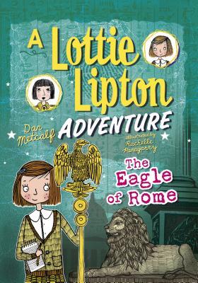 The Eagle of Rome: A Lottie Lipton Adventure