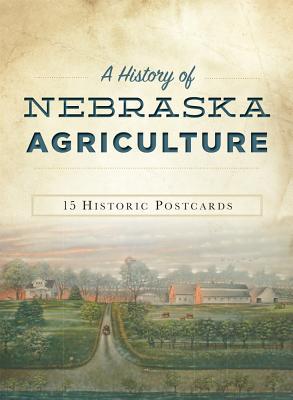 A History of Nebraska Agriculture