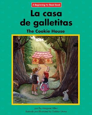 La casa de galletitas / The Cookie House: Edicion Del Siglo Xxi / 21st Century Edition