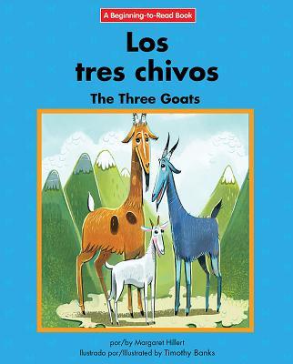 Los tres chivos / The Three Goats: Edicion Del Siglo Xxi / 21st Century Edition