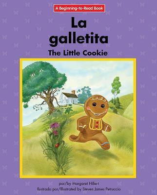 La galletita / The Little Cookie: Edicion Del Siglo Xxi / 21st Century Edition