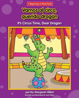 Vamos Al Circo, Querido Dragón/ It's Circus Time, Dear Dragon