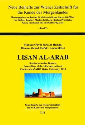 Lisan Al-Arab: Studies in Arabic Dialects: Proceedings of the 10th International Conference of AIDA Qatar University, 2013