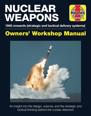 Strategic Nuclear Weapons: 1945 Onwards (Strategic and Tactical Delivery Systems)