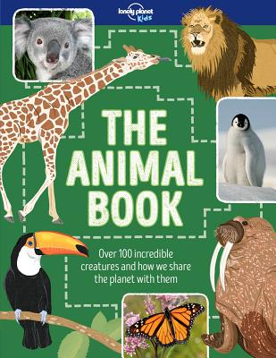 The Animal Book: Over 100 Incredible Creatures and How We Share the Planet With Them
