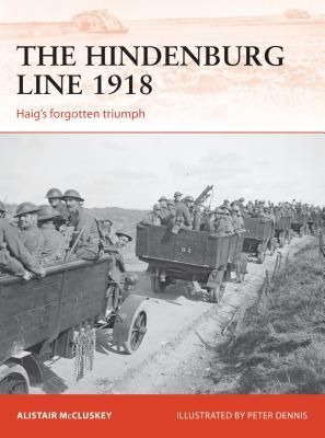 The Hindenburg Line 1918: Haig's forgotten triumph
