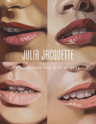 Julia Jacquette: Unrequited and Acts of Play