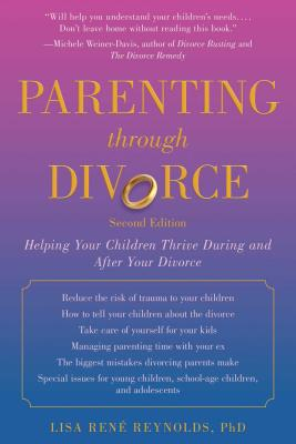 Parenting Through Divorce: Helping Your Children Thrive During and After the Split
