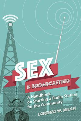 Sex & Broadcasting: A Handbook on Starting a Radio Station for the Community