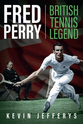 Fred Perry: British Tennis Legend