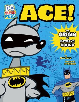 Ace: The Origin of Batman's Dog