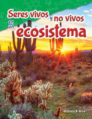 Seres vivos y no vivos en un ecosistema / Life and Non-Life in an Ecosystem
