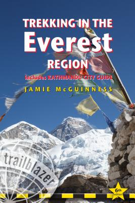 Trailblazer Trekking in the Everest Region: A Trekking & Trekking Peak Guide Planning, Places to Stay, Places to Eat - Including