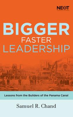 Bigger, Faster Leadership: Lessons from the Builders of the Panama Canal, Library Edition