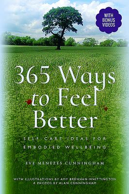 365 Ways to Feel Better: Self-care Ideas for Embodied Wellbeing