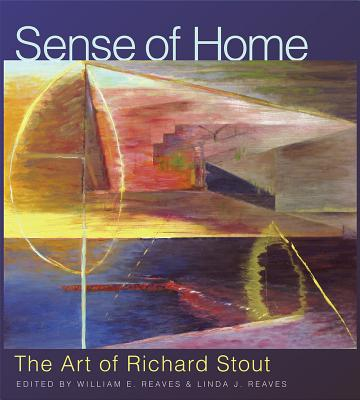 Sense of Home: The Art of Richard Stout