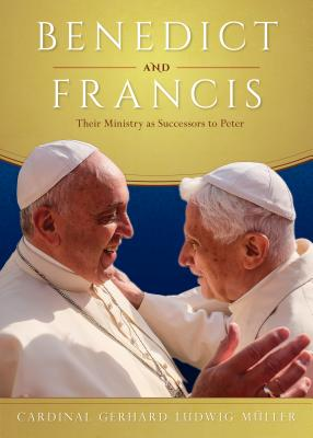 Benedict and Francis: Their Ministry As Successors to Peter