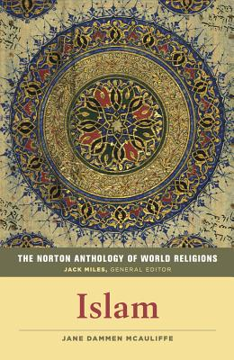 The Norton Anthology of World Religions: Islam