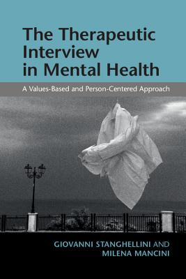 The Therapeutic Interview in Mental Health: A Values-based and Person-centered Approach