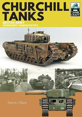 Churchill Tanks: British Army, North-west Europe 1944-45
