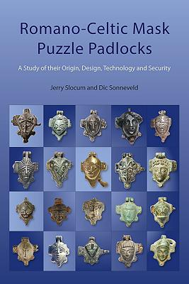 Romano-Celtic Mask Puzzle Padlocks: A Study in Their Origin, Design, Technology and Security