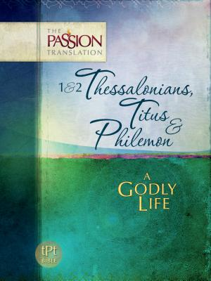 1 & 2 Thessalonians, Titus & Philemon: A Godly Life