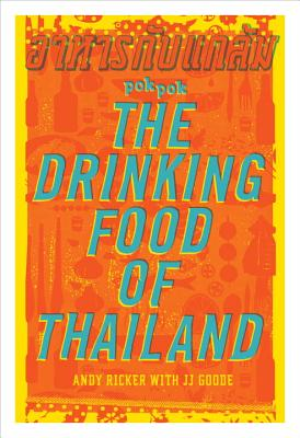 Pok Pok, the Drinking Food of Thailand: A Cookbook