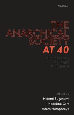 The Anarchical Society at 40: Contemporary Challenges and Prospects