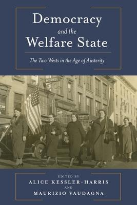 Democracy and the Welfare State: The Two Wests in the Age of Austerity