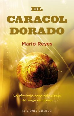 El caracol dorado / The Golden Snail: La Alquimia Para Relaciones De Largo Recorrido