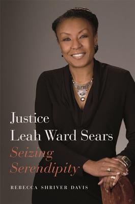 Justice Leah Ward Sears: Seizing Serendipity