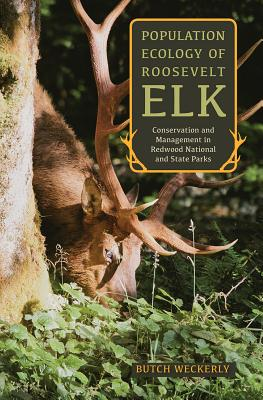 Population Ecology of Roosevelt Elk: Conservation and Management in Redwood National and State Parks