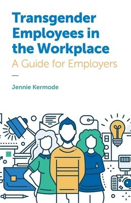 Transgender Employees in the Workplace: A Guide for Employers