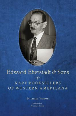 Edward Eberstadt & Sons: Rare Booksellers of Western Americana
