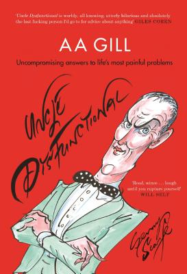 Uncle Dysfunctional: Uncompromising Answers to Life's Most Painful Problems