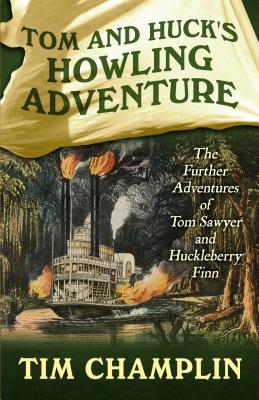 Tom and Huck's Howling Adventure: The Further Adventures of Tom Sawyer and Huckleberry Finn