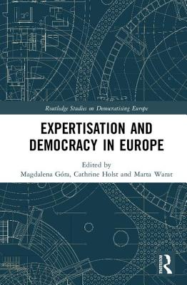 Expertisation and Democracy in Europe