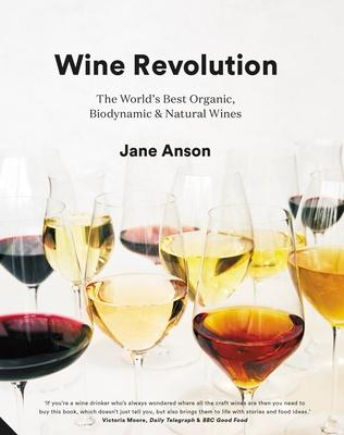 Wine Revolution: The World's Best Organic, Biodynamic & Craft Wines